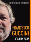 Francesco Guccini. L'ultima volta