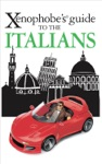 Xenophobes Guide To The Italians