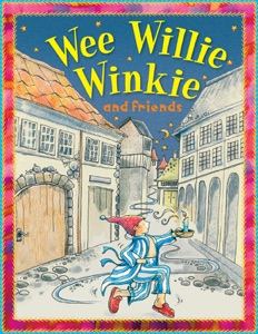 Wee Willie Winkie and Friends