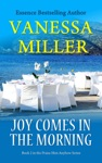 Joy Comes In The Morning - Book 2 Praise Him Anyhow Series