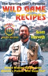 The Sporting Chefs Favorite Wild Game Recipes