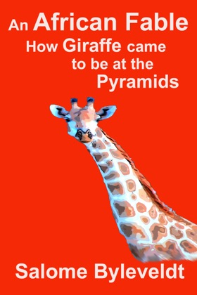 An African Fable: How Giraffe came to be at the Pyramids (Book #1, African Fable Series) image