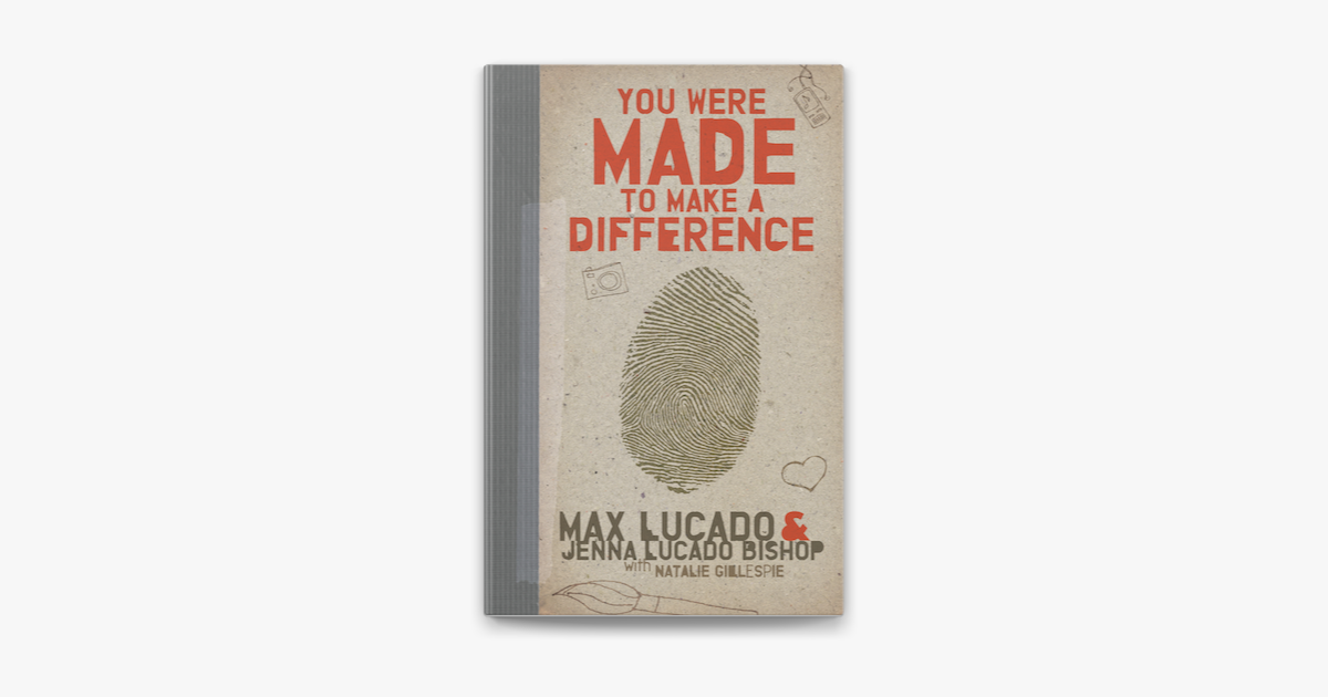 You Were Made to Make a Difference - Max Lucado & Jenna Lucado Bishop