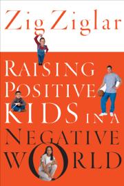 Raising Positive Kids in a Negative World book