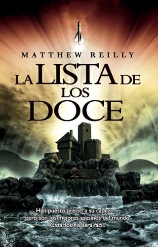 Matthew Reilly - La lista de los doce