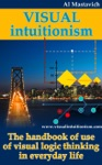 Visual Intuitionism The Handbook Of Use Of Visual Logic Thinking In Everyday Life