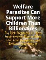Welfare Parasites Can Support More Children Than Billionaires
