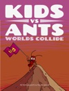 Kids Vs Ants Worlds Collide