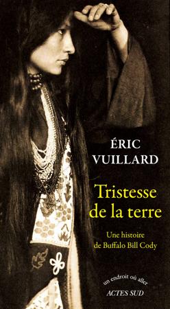 Tristesse de la terre - Éric Vuillard