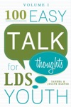 100 Easy Talk Thoughts For LDS Youth Vol 1