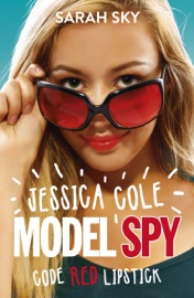 JESSICA COLE: MODEL SPY 1: CODE RED LIPSTICK