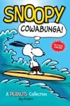 Snoopy Cowabunga PEANUTS AMP Series Book 1