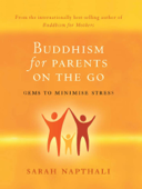 Buddhism for Parents On the Go