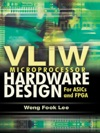 VLIW Microprocessor Hardware Design For ASIC And FPGA