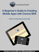 A Beginner's Guide to Creating Mobile Apps with Corona SDK
