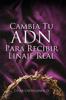 Cambia Tu ADN Para Recibir Linaje Real - Cesar Castellanos