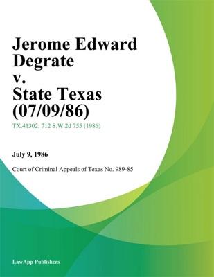 Jerome Edward Degrate v. State Texas