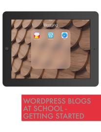 Wordpress Blogs At School Getting Started