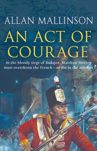 Allan Mallinson - An Act Of Courage