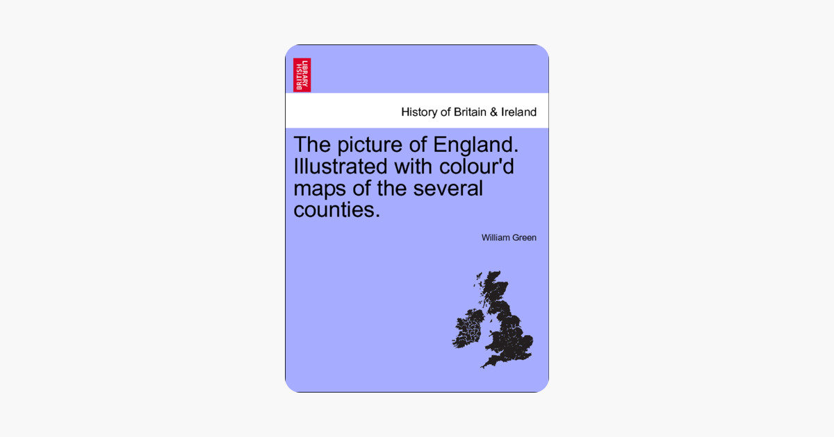 Map Of England To Colour.The Picture Of England Illustrated With Colour D Maps Of The Several Counties Vol I