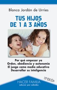 Tus hijos de 1 a 3 años Book Cover