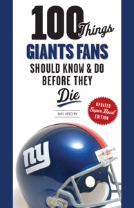100 Things Giants Fans Should Know & Do Before They Die da Dave Buscema