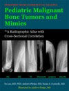 Pediatric Malignant Bone Tumors And Mimics