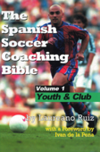 The Spanish Soccer Coaching Bible - Youth and Club