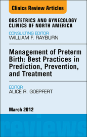 Management of Preterm Birth: Best Practices in Prediction, Prevention, and Treatment