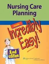Nursing Care Planning Made Incredibly Easy!® 2nd Edition