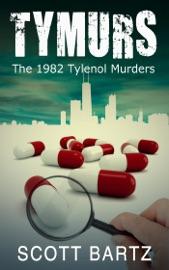 Tymurs The 1982 Tylenol Murders
