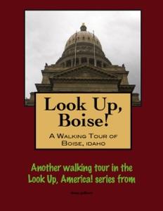 Look Up, Boise! A Walking Tour of Boise, Idaho