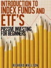 Introduction To Index Funds And ETFs - Passive Investing For Beginners
