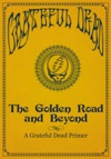 The Golden Road And Beyond A Grateful Dead Primer
