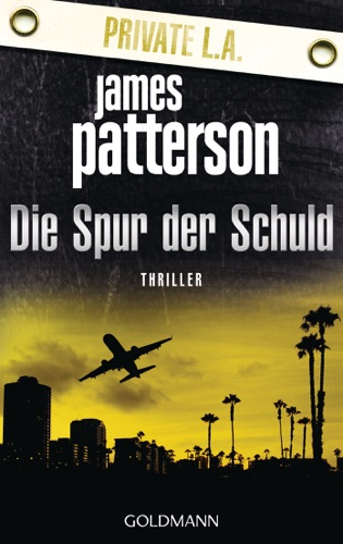 James Patterson & Maxine Paetro - Die Spur der Schuld - Private L.A.