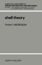 Shell Theory: North-Holland Series In Applied Mathematics And Mechanics