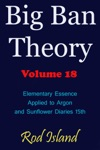 Big Ban Theory Elementary Essence Applied To Argon And Sunflower Diaries 15th Volume 18