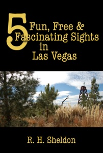 5 Fun, Free & Fascinating Sights In Las Vegas da R. H. Sheldon