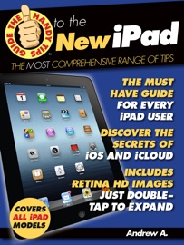 The Handy Tips Guide to the New iPad - Andrew A.
