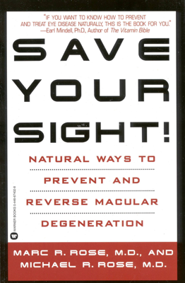 Save Your Sight! - Marc R. Rose & Michael R. Rose book