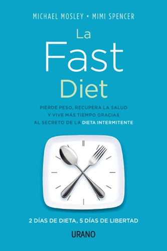 Michael Mosley & Mimi Spencer - La Fast Diet