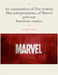 An examination of 21st century film interpretations, of Marvel post war American comics.