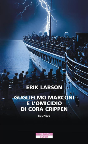 Guglielmo Marconi e l'omicidio di Cora Crippen da Erik Larson