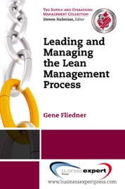 Leading and Managing the Lean Management Process - Gene Fliedner