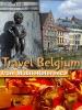 Belgium Travel Guide: Including Brussels, Antwerp, Bruges, Ghent & More. Illustrated Guide, Phrasebook & Maps (Mobi Travel)