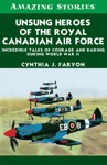 Unsung Heroes Of The RCAF