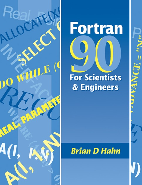 FORTRAN 90 for Scientists and Engineers by Brian Hahn on Apple Books