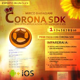 Corona SDK: sviluppa applicazioni per Android e iOS. Livello 1