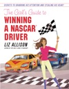The Girls Guide To Winning A NASCARR Driver