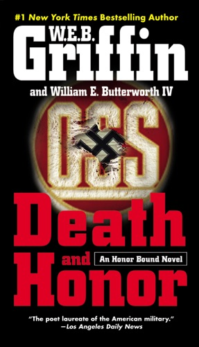W. E. B. Griffin & William E. Butterworth IV - Death and Honor